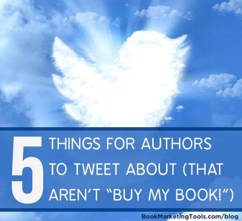 5 things for authors to tweet about1