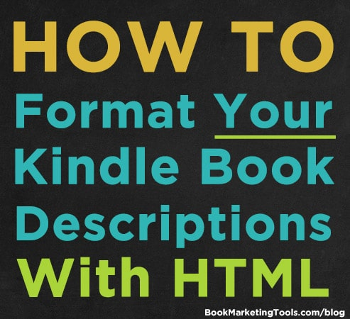 How To Format Your Kindle Book Descriptions With HTML | Book