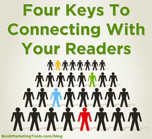 four keys to connecting with your readers1