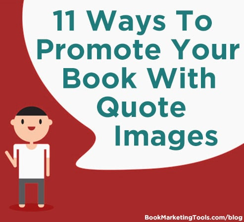 11 Ways to Promote Your Book With Quote Images