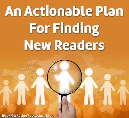an actionable plan for finding new readers