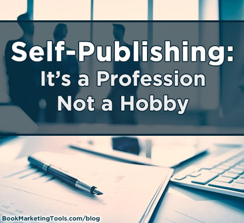 self publishing its a profession not a hobby