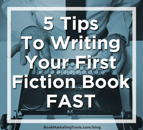 5 steps to writing your first fiction book fast