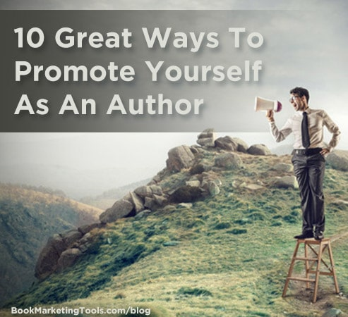 10 great ways to promote yourself as a writer