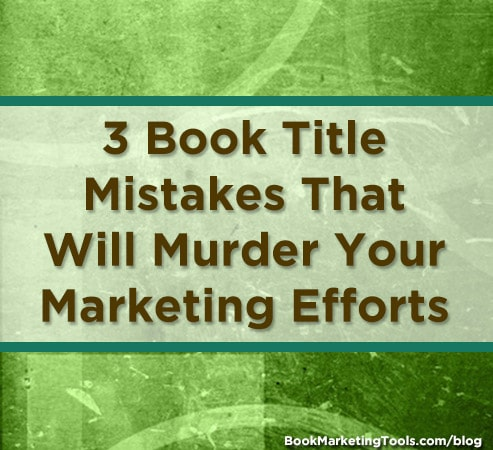 3 book title mistakes that will murder