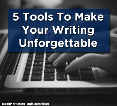 5 tools to make your writing unforgetable