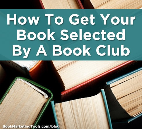 how to get your book selected by a book club