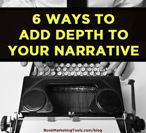 6 ways to add depth to your narrative 1
