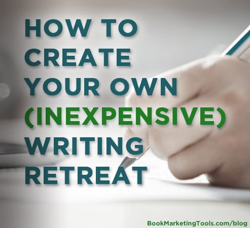 how to create your own inexpensive writing retreat
