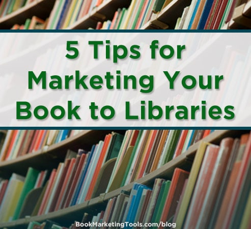 5 tips for marketing your bookto libraries
