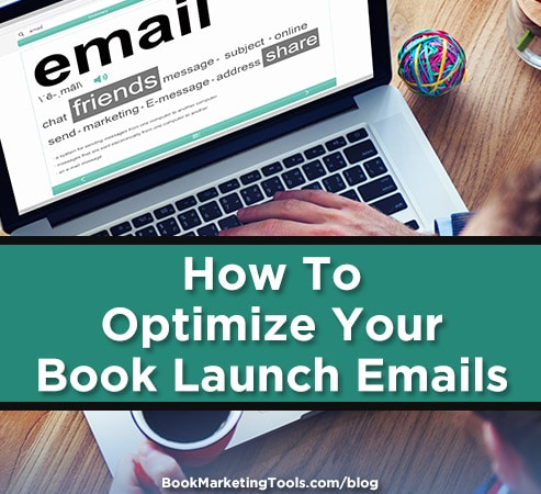 how to optimize your book launch emails