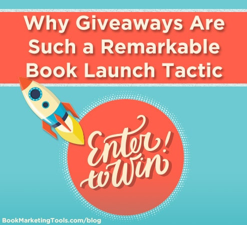 why giveaways are such a remarkable book launch tactic