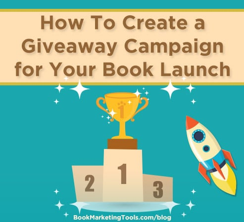 how to create a giveaway campaign for your book launch