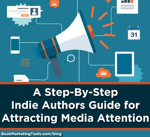 a step by step indie authors guide for attracting media attention